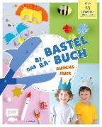 Cover-Bild zu Das Bi-Ba-Bastelbuch durchs Jahr - über 45 kinderleichte Verbastel-Projekte für Frühling, Sommer, Herbst und Winter von Vogel, Lisa