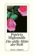 Cover-Bild zu Highsmith, Patricia: Die stille Mitte der Welt