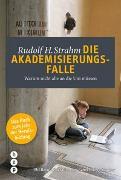 Die Akademisierungsfalle von Strahm, Rudolf H.