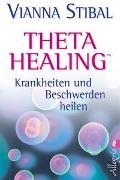 Cover-Bild zu Stibal, Vianna: Theta Healing - Krankheiten und Beschwerden heilen