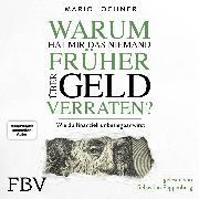 Cover-Bild zu Warum hat mir das niemand früher über Geld verraten? (Audio Download) von Lochner, Mario