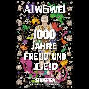 Cover-Bild zu 1000 Jahre Freud und Leid (Audio Download) von Weiwei, Ai