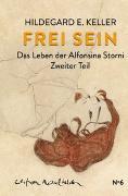 Frei sein von Keller, Hildegard E.