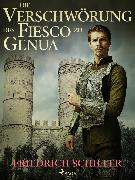 Cover-Bild zu Schiller, Friedrich: Die Verschwörung des Fiesco zu Genua (eBook)