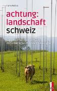 Cover-Bild zu Achtung: Landschaft Schweiz von Weiss, Hans
