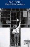 Cover-Bild zu Fromm, Erich: Über die Liebe zum Leben