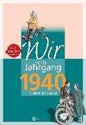 Cover-Bild zu Wir vom Jahrgang 1940 von Groth, Karl-Heinz