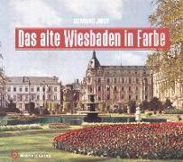 Cover-Bild zu Das alte Wiesbaden in Farbe von Jost, Henning