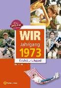 Cover-Bild zu Wir vom Jahrgang 1973 - Kindheit und Jugend von Dellit, Olaf