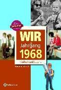 Cover-Bild zu Wir vom Jahrgang 1968 - Kindheit und Jugend von von Arndt, Martin