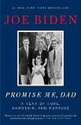 Cover-Bild zu Biden, Joe: Promise Me, Dad: A Year of Hope, Hardship, and Purpose