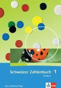 Schweizer Zahlenbuch 1 / Schweizer Zahlenbuch 1 - Ausgabe ab 2017