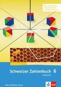 Schweizer Zahlenbuch 6. Schuljahr. Arbeitsheft mit Arbeitsmitteln von Affolter, Walter