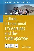 Cover-Bild zu Culture, International Transactions and the Anthropocene (eBook) von Arizpe Schlosser, Lourdes
