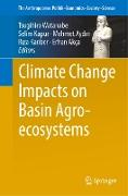 Cover-Bild zu Climate Change Impacts on Basin Agro-ecosystems von Watanabe, Tsugihiro (Hrsg.)