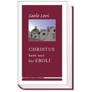 Cover-Bild zu Levi, Carlo: Christus kam nur bis Eboli