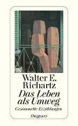 Cover-Bild zu Richartz, Walter E.: Das Leben als Umweg