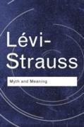 Cover-Bild zu Lévi-Strauss, Claude: Myth and Meaning (eBook)