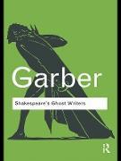 Cover-Bild zu Garber, Marjorie: Shakespeare's Ghost Writers (eBook)