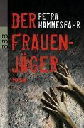 Cover-Bild zu Hammesfahr, Petra: Der Frauenjäger