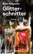 Cover-Bild zu Regener, Sven: Glitterschnitter