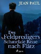 Cover-Bild zu Paul, Jean: Des Feldpredigers Schmelzle Reise nach Flätz (eBook)