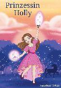 Cover-Bild zu Ulrich, Jean-Paul: Prinzessin Holly (eBook)