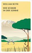 Cover-Bild zu Boyd, William: Wie Schnee in der Sonne