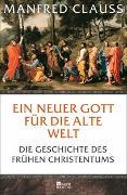 Cover-Bild zu Clauss, Manfred: Ein neuer Gott für die alte Welt
