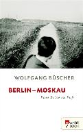 Cover-Bild zu Büscher, Wolfgang: Berlin - Moskau (eBook)