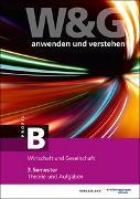 Cover-Bild zu W&G anwenden und verstehen, B-Profil, 3. Semester, Bundle mit digitalen Lösungen von KV Bildungsgruppe Schweiz (Hrsg.)