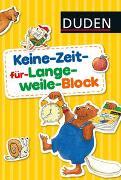 Cover-Bild zu Duden: Keine-Zeit-für-Langeweile-Block von Holzwarth-Raether, Ulrike