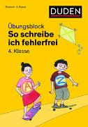 Cover-Bild zu So schreibe ich fehlerfrei - Übungsblock 4. Klasse von Holzwarth-Raether, Ulrike