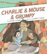 Cover-Bild zu Snyder, Laurel: Charlie & Mouse & Grumpy