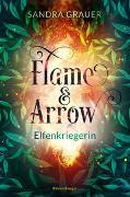 Cover-Bild zu Grauer, Sandra: Flame & Arrow, Band 2: Elfenkriegerin