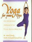 Cover-Bild zu Frawley, David: Yoga for Your Type: An Ayurvedic Approach to Your Asana Practice