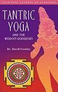 Cover-Bild zu Frawley, David: Tantric Yoga and the Wisdom Goddesses