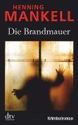 Cover-Bild zu Mankell, Henning: Die Brandmauer