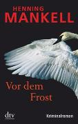 Cover-Bild zu Mankell, Henning: Vor dem Frost