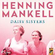 Cover-Bild zu Mankell, Henning: Daisy sisters (Audio Download)