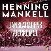 Cover-Bild zu Mankell, Henning: Danslärarens återkomst (Audio Download)