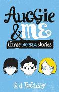Cover-Bild zu Auggie & Me: Three Wonder Stories (eBook) von Palacio, R J