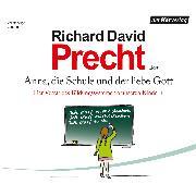 Cover-Bild zu Precht, Richard David: Anna, die Schule und der liebe Gott (Audio Download)