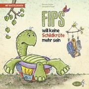 Cover-Bild zu Fips will keine Schildkröte mehr sein von Gruber, Simone