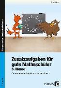 Cover-Bild zu Zusatzaufgaben für gute Matheschüler 3. Klasse von Birkholz, Ralph