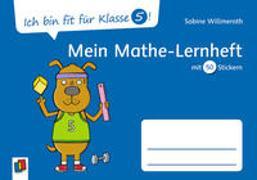 Cover-Bild zu Ich bin fit für Klasse 5! Mein Mathe-Lernheft von Willmeroth, Sabine
