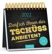 Cover-Bild zu Postkartenkalender Darf ich Ihnen das Tschüss anbieten? 2022