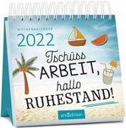 Cover-Bild zu Miniwochenkalender Tschüss Arbeit, hallo Ruhestand!