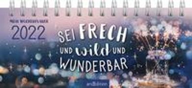 Cover-Bild zu Mini-Tischkalender Sei frech und wild und wunderbar 2022