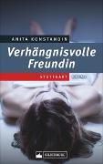 Cover-Bild zu Konstandin, Anita: Verhängnisvolle Freundin